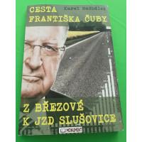 Cesta Františka Čuby z Březové k JZD Slušovice